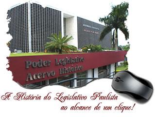 A História do Legislativo Paulista ao alcance de um clique